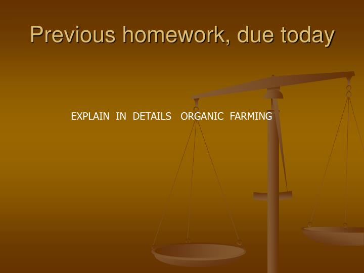 Previous homework due today