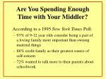 are you spending enough time with your middler