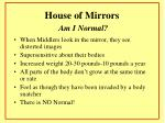 house of mirrors am i normal