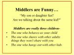 middlers are funny
