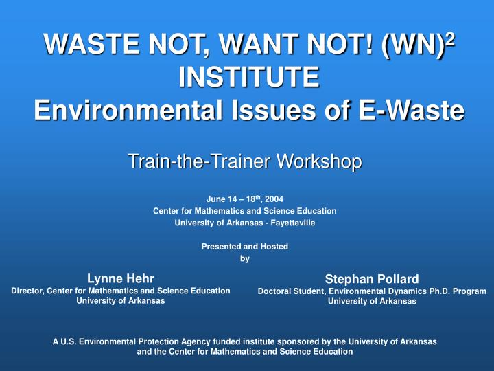 waste not want not wn 2 institute environmental issues of e waste n.