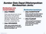 sumber data dapat dikelompokkan berdasarkan jenis