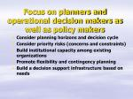 focus on planners and operational decision makers as well as policy makers