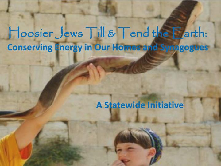 hoosier jews till tend the earth conserving energy in our homes and synagogues n.