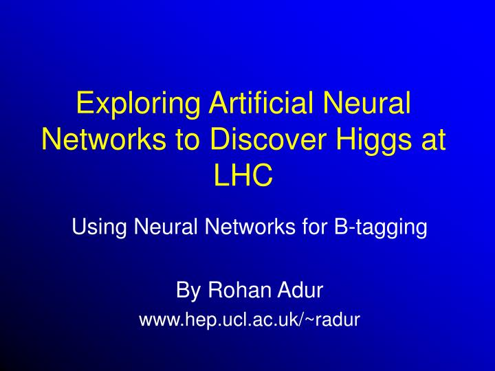 exploring artificial neural networks to discover higgs at lhc n.