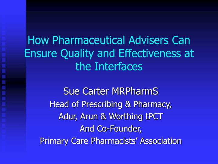 how pharmaceutical advisers can ensure quality and effectiveness at the interfaces n.