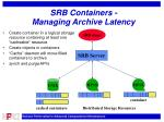 srb containers managing archive latency