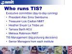 who runs tis