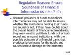 regulation reason ensure soundness of financial intermediaries