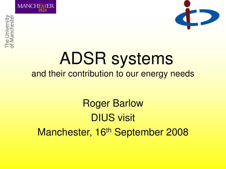 adsr systems and their contribution to our energy needs n.