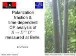 polarization fraction time dependent cp analysis of measured at belle