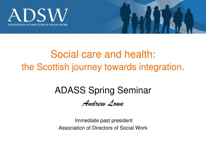 social care and health the scottish journey towards integration n.