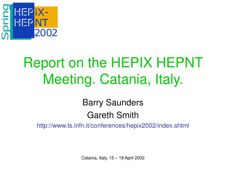 report on the hepix hepnt meeting catania italy n.