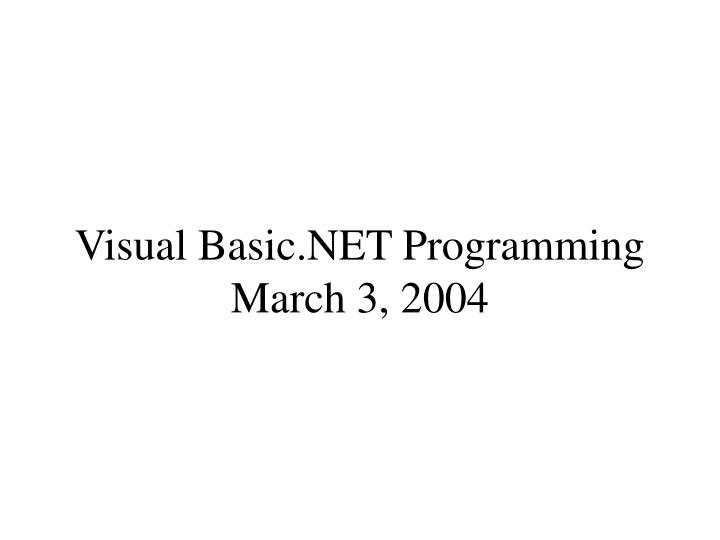 visual basic net programming march 3 2004 n.