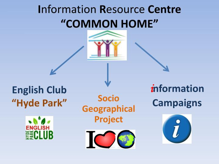 i nformation r esource centre common home n.