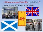 where are you from mr hyde park