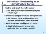 scattercast broadcasting as an infrastructure service1