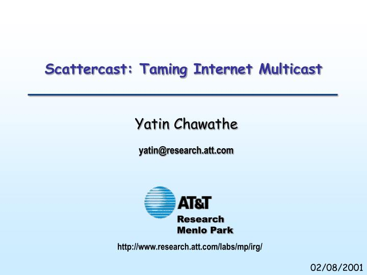 scattercast taming internet multicast n.