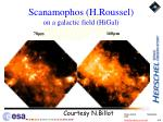 scanamophos h roussel on a galactic field higal