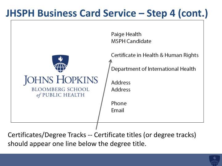 JHSPH Business Card Service – Step 4 (cont.)