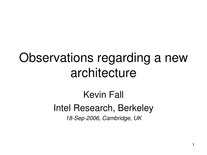 observations regarding a new architecture n.