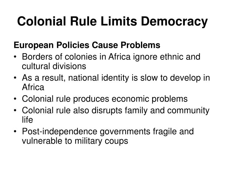 Colonial rule limits democracy