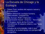 la escuela de chicago y la ecolog a