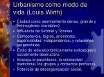 urbanismo como modo de vida louis wirth