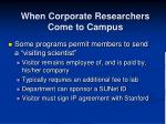 when corporate researchers come to campus