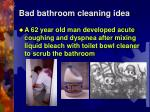bad bathroom cleaning idea