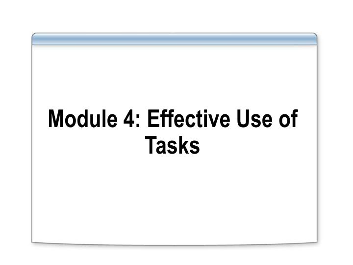 module 4 effective use of tasks n.