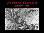une tranch e bataille de la somme 1916