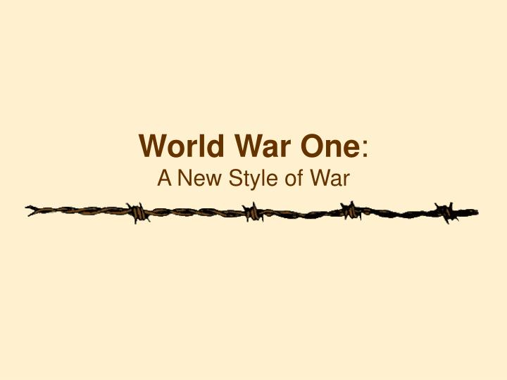 world war one a new style of war n.