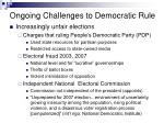 ongoing challenges to democratic rule1