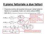 il piano fattoriale a due fattori6