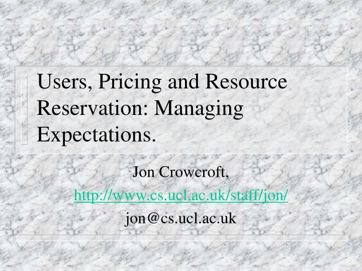 users pricing and resource reservation managing expectations n.
