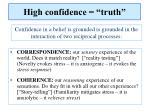 high confidence truth