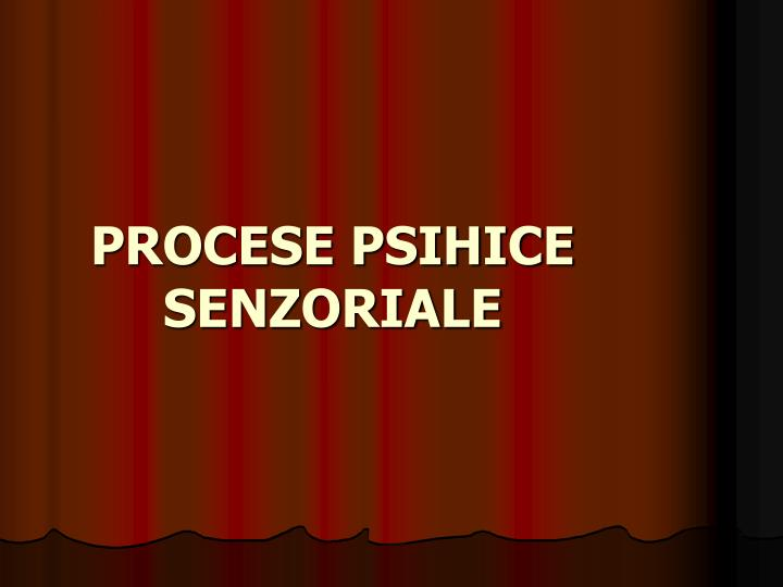 procese psihice senzoriale n.