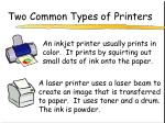 two common types of printers