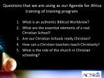 questions that we are using as our agenda for africa training of training program