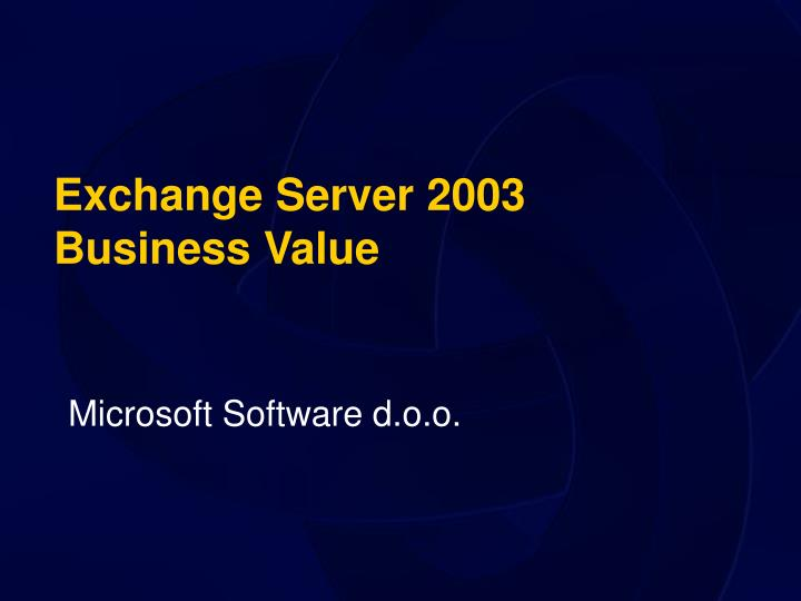 exchange server 2003 business value n.