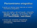 pluricentrismo ortogr fico