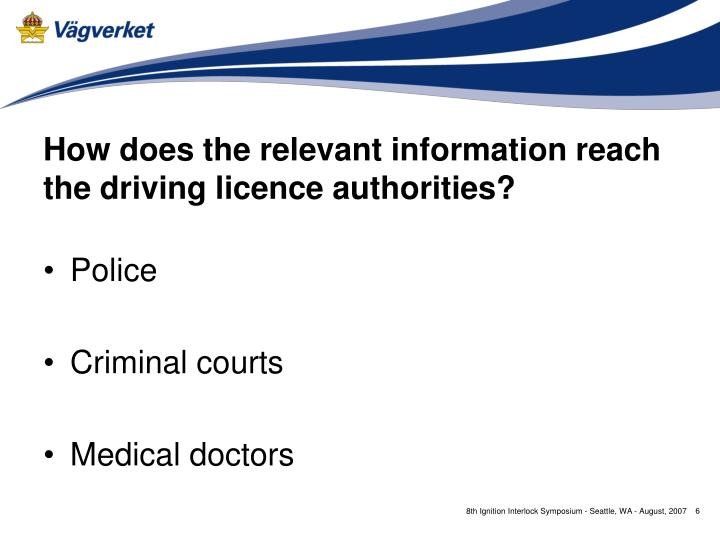 How does the relevant information reach the driving licence authorities?