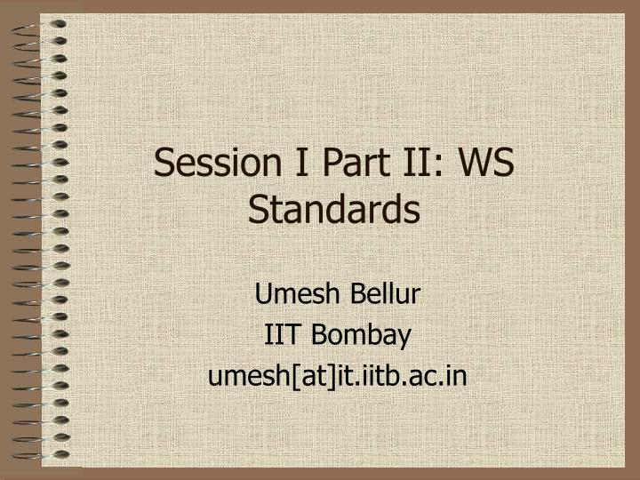 session i part ii ws standards n.