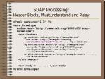 soap processing header blocks mustunderstand and relay