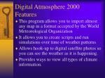 digital atmosphere 2000 features