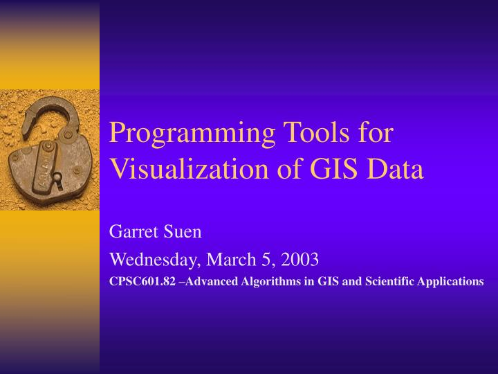 programming tools for visualization of gis data n.