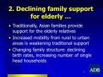 2 declining family support for elderly