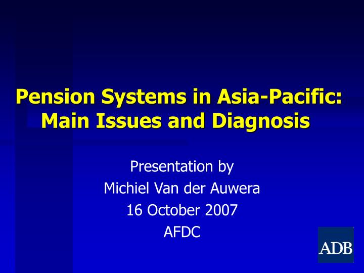 pension systems in asia pacific main issues and diagnosis n.
