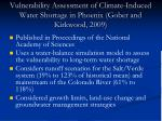 vulnerability assessment of climate induced water shortage in phoenix gober and kirkwood 2009